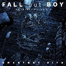 Fall Out Boy - Believers Never Die - Greatest Hits
