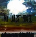 My Latest Novel - Deaths And Entrances
