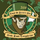Various Artists - Almost St. Patrick's Day 2007 - Irish Punk Compilation