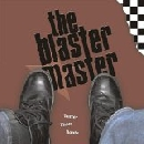The Blaster Master - Tuffer Than Roots