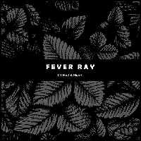 Fever Ray, The Knife - FEVER RAY: Neues von The Knife's Karin Dreijer Andersson