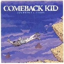 Comeback Kid - Symptoms and Cures