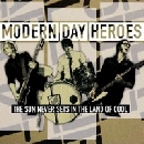 Modern Day Heroes - The Sun Never Sets In The Land Of Cool