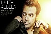 "Laith Al-Deen - ""Was wenn alles gut geht""-Tour 2015"