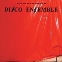Disco Ensemble - Disco Ensemble - Back On The MF Street!