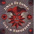 Jingo De Lunch - Live in Kreuberg
