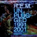 R.E.M. - Unplugged 1991 & 2001 - The Complete Sessions