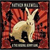 Nathen Maxwell & The Original Bunny Gang - Getrieben von Neugier