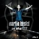 Martin Kesici - so what...!?