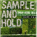 Simian Mobile Disco - Sample and Hold (Attack Decay Sustain Release Remixed)