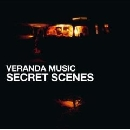 Veranda Music - Secret Scenes