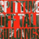 Spitting Off Tall Buildings - Spitting Off Tall Buildings