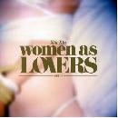 Xiu Xiu - Women As Lovers