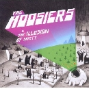 The Hoosiers - The Illusion of Safety