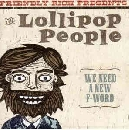 Friendly Rich Presents The Lollipop People - We Need A New F-Word