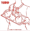 Todd - Comes To Your House