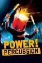 Power! Percussion - Eine unglaubliche Begegnung der rhythmischen Art
