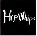 Hip Whips - Hip Whips