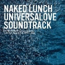 Naked Lunch - Universalove Soundtrack