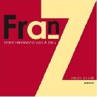Franz Ferdinand - Franz Ferdinand: von A-Z