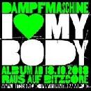 Dampfmaschine - I Love My Body