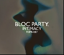 Bloc Party - Intimacy Remixed