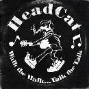 HeadCat - Walk The Walk, Talk The Talk