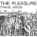 The Pleasure - Travel Inside