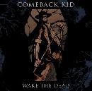 Comeback Kid - Wake The Dead
