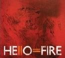 Hello=Fire - Hello=Fire