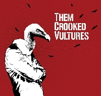 """Them crooked vultures - Dave Grohl + John Paul Jones + Joshua Homme = """"Them Crooked Vultures"""""""