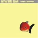 Butterside Down - Fishing In A Goldfish Bowl