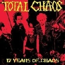 Total Chaos - 17 Years Of...Chaos