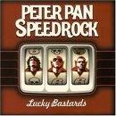 Peter Pan Speedrock - Lucky Bastards
