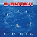 H-Blockx - Get in the Ring