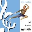 Knorkator - Ich hasse Musik