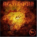 Dr. Woggle & The Radio - Bigger Is Tough