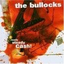 The Bullocks - ready steady cash