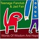 Teenage Fanclub - Words Of Wisdom And Hope