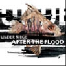 Under Siege - After the Flood