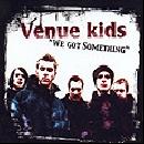 Venue Kids - We got something EP