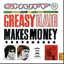 Snuff - Greasy Hair Makes Money