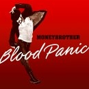 Moneybrother - Blood Panic