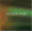 Myracle Brah - Treblemaker