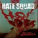 Hate Squad - H8 for the Masses