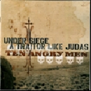 Under Siege, A Traitor Like Judas - Ten Angry Men