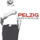 Pelzig - Safe In Its Place