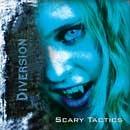 Diversion - Scary Tactics