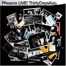 Phoenix - LIVE! ThirtyDaysAgo
