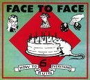 Face to Face - How to ruin everythig